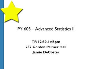 PY 603 – Advanced Statistics II