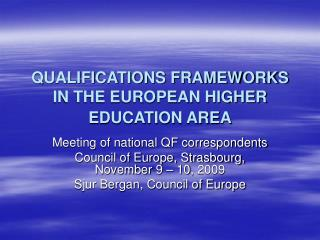 QUALIFICATIONS FRAMEWORKS IN THE EUROPEAN HIGHER EDUCATION AREA