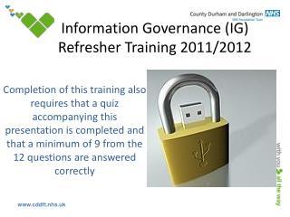 Information Governance (IG) Refresher Training 2011/2012