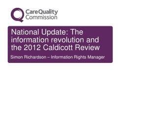 National Update: The information revolution and the 2012 Caldicott Review