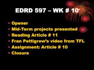 EDRD 597 – WK # 10