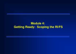 Module 4:  Getting Ready:  Scoping the RI/FS