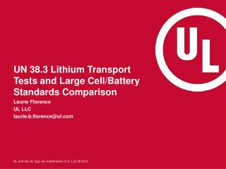 UN 38.3 Lithium Transport Tests and Large Cell/Battery Standards Comparison