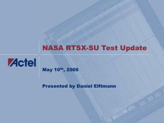 NASA RTSX-SU Test Update