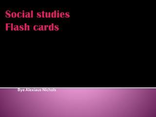 Social studies  Flash cards