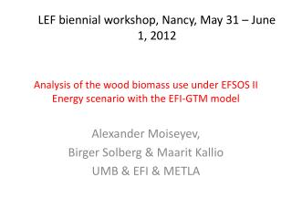Analysis of the  wood biomass use  under  EFSOS II  Energy  scenario  with the EFI-GTM model