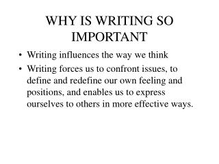 WHY IS WRITING SO IMPORTANT