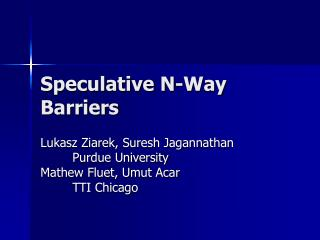 Speculative N-Way Barriers