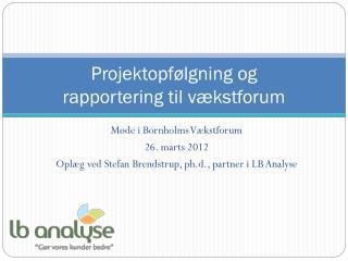 Projektopfølgning og  rapportering til vækstforum