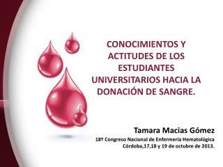 CONOCIMIENTOS Y ACTITUDES DE LOS ESTUDIANTES UNIVERSITARIOS HACIA LA DONACIÓN DE SANGRE.