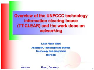 Iulian Florin Vladu Adaptation, Technology and Science Technology Sub-programme UNFCCC