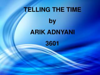 TELLING THE TIME by  ARIK ADNYANI 3601