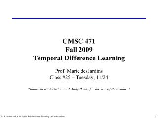 CMSC 471 Fall 2009 Temporal Difference Learning