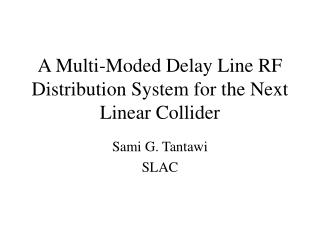 A Multi-Moded Delay Line RF Distribution System for the Next Linear Collider
