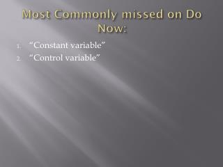 Most Commonly missed on Do Now: