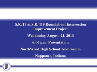 S.R. 19 at S.R. 119 Roundabout Intersection Improvement Project Wednesday, August  21, 2013
