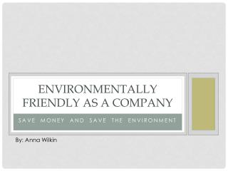 Environmentally Friendly as a Company