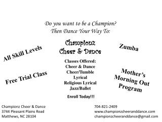 Do you want to be a Champion? Then Dance Your Way To: Championz Cheer & Dance Classes Offered: