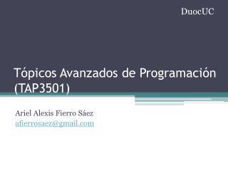 Tópicos Avanzados de Programación (TAP3501)