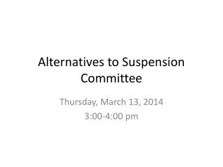 Alternatives to Suspension Committee