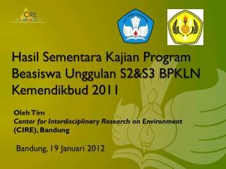 Hasil Sementara Kajian  Program  Beasiswa Unggulan  S2&S3 BPKLN  Kemendikbud  2011