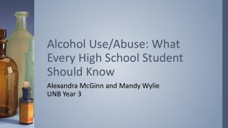 Alcohol Use/Abuse: What Every High School Student Should Know