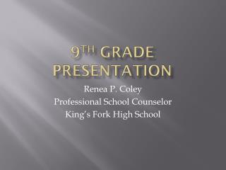 9 th  Grade presentation