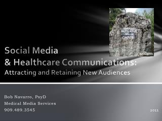 Social Media  & Healthcare Communications: Attracting and Retaining New Audiences