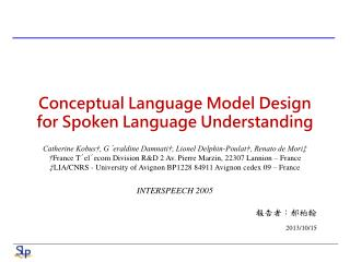 Conceptual Language Model Design for Spoken Language Understanding