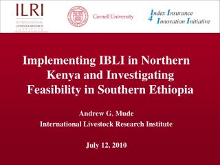 Implementing IBLI in Northern Kenya and Investigating Feasibility in Southern Ethiopia