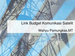 Link Budget  Komunikasi Satelit