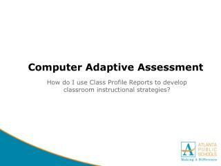 Computer Adaptive Assessment