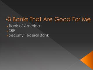 3 Banks That Are Good For Me