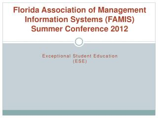 Florida Association of Management Information Systems (FAMIS) Summer Conference 2012