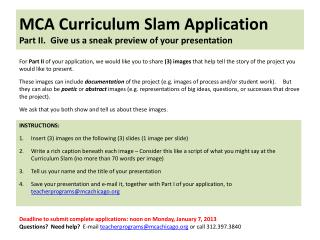MCA Curriculum Slam Application Part II.   Give us a sneak preview of your presentation