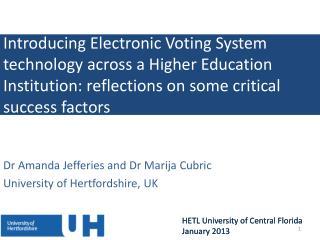Dr Amanda Jefferies and Dr Marija Cubric University of Hertfordshire, UK