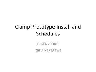 Clamp Prototype Install and Schedules