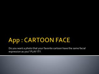 App : CARTOON FACE