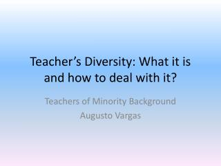 Teacher's Diversity: What it is and  how  to deal with it?