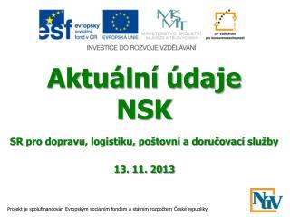 Aktuální údaje  NSK SR pro dopravu, logistiku, poštovní a doručovací služby 13. 11. 2013