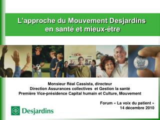 Monsieur R al Cassista, directeur Direction Assurances collectives  et Gestion la sant  Premi re Vice-pr sidence Capital