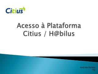 Acesso  à Plataforma  Citius  /  H@bilus