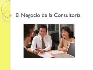 El Negocio de la Consultoría