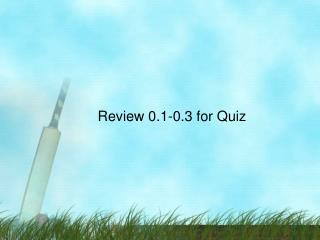 Review 0.1-0.3 for Quiz