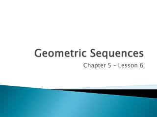 Geometric Sequences