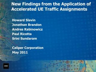 New Findings from the Application of Accelerated UE Traffic Assignments