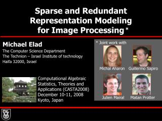Sparse and Redundant  Representation Modeling                            for Image Processing