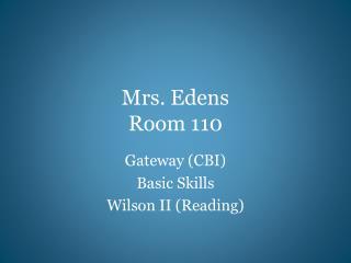 Mrs.  Edens Room 110