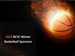 2013  BCYC Winter  Basketball Sponsors