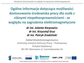 dr inż. Jolanta Karpowicz dr inż. Krzysztof Gryz dr inż. Patryk  Zradziński